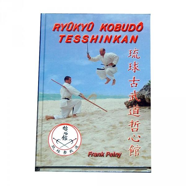 Frank Pelny: Ryukyu Kobudo Tesshinkan