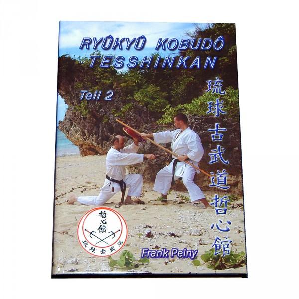 Frank Pelny: Ryukyu Kobudo Tesshinkan, Teil 2