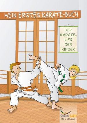 Fiore Tartaglia: Mein erstes Karatebuch